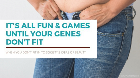 It's all fun and games until your genes don't fit…